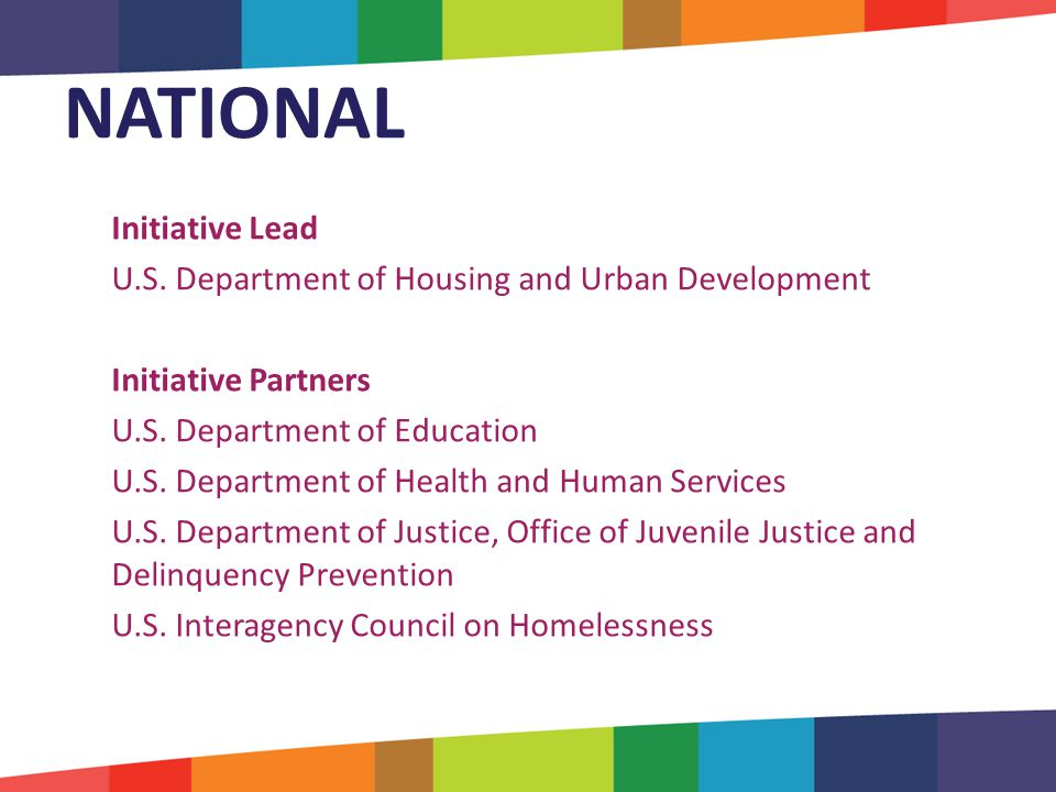 Initiative Lead U.S. Department of Housing and Urban Development Initiative Partners U.S.