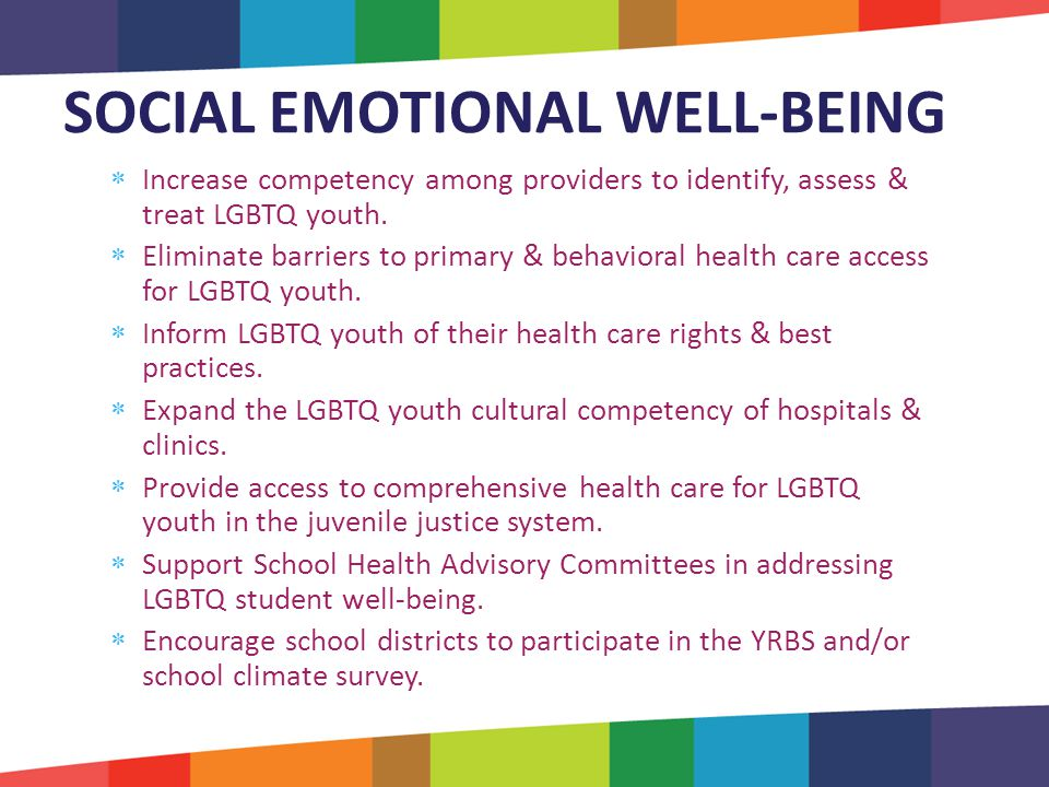  Increase competency among providers to identify, assess & treat LGBTQ youth.