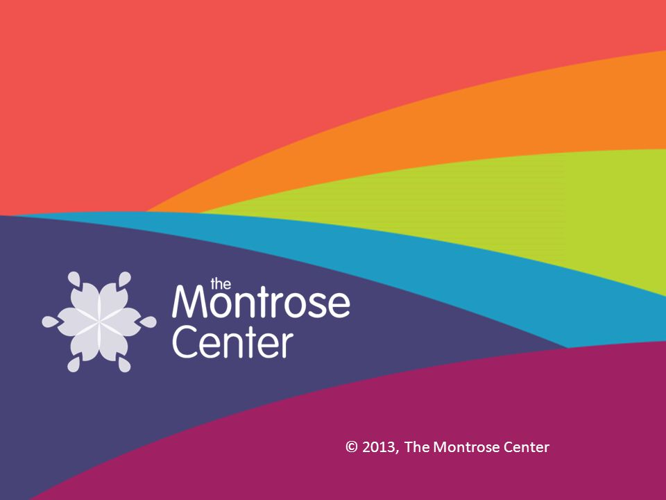 © 2013, The Montrose Center