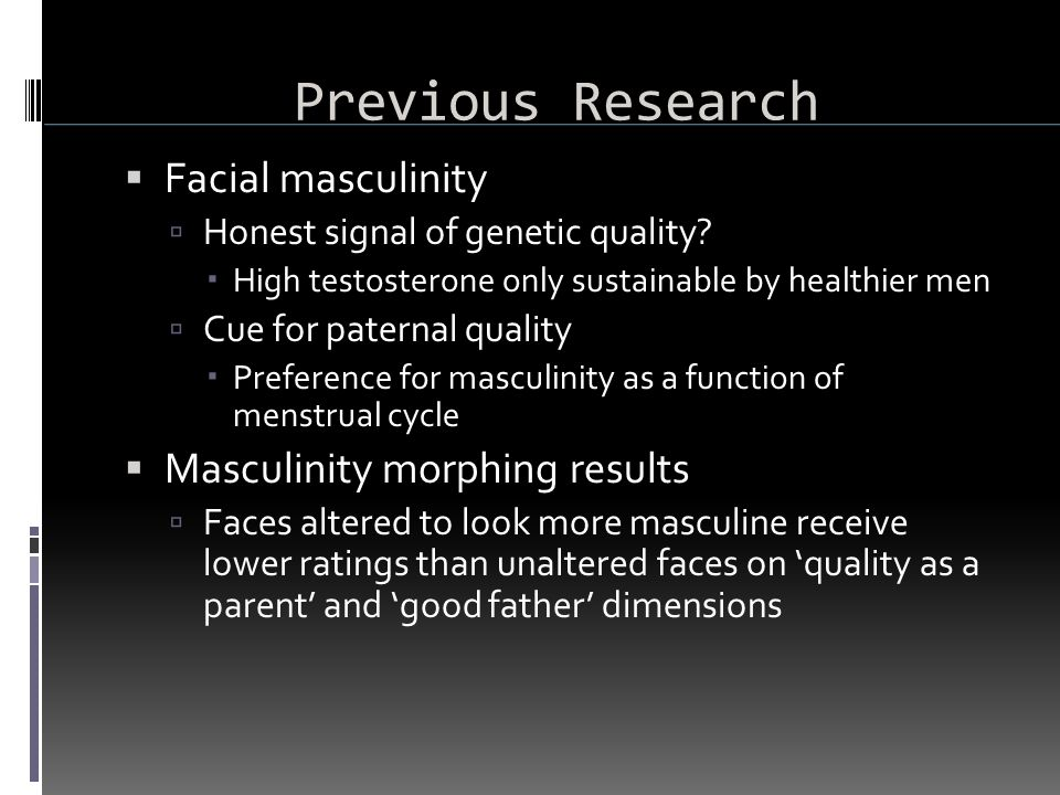 Conclusions Women appear to map facial cues of testosterone onto masculinity judgments, and masculinity judgments in turn positively influence STM attractiveness.