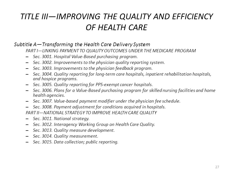 TITLE III—IMPROVING THE QUALITY AND EFFICIENCY OF HEALTH CARE Subtitle A—Transforming the Health Care Delivery System PART I—LINKING PAYMENT TO QUALITY OUTCOMES UNDER THE MEDICARE PROGRAM – Sec.