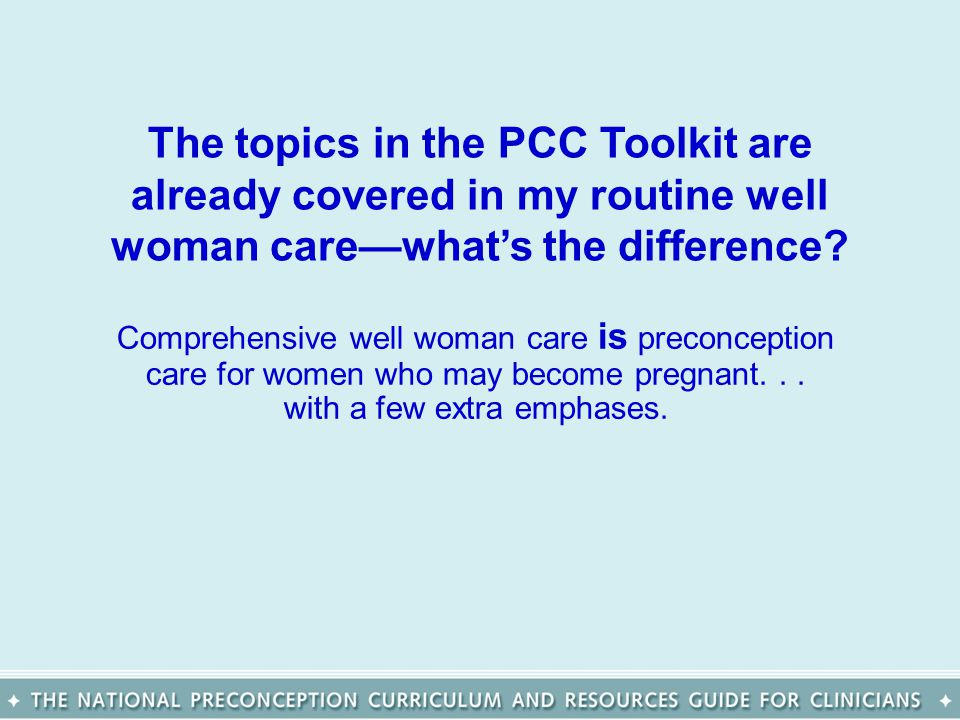 The topics in the PCC Toolkit are already covered in my routine well woman care—what's the difference.