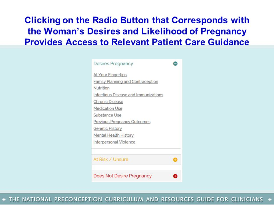 Clicking on the Radio Button that Corresponds with the Woman's Desires and Likelihood of Pregnancy Provides Access to Relevant Patient Care Guidance