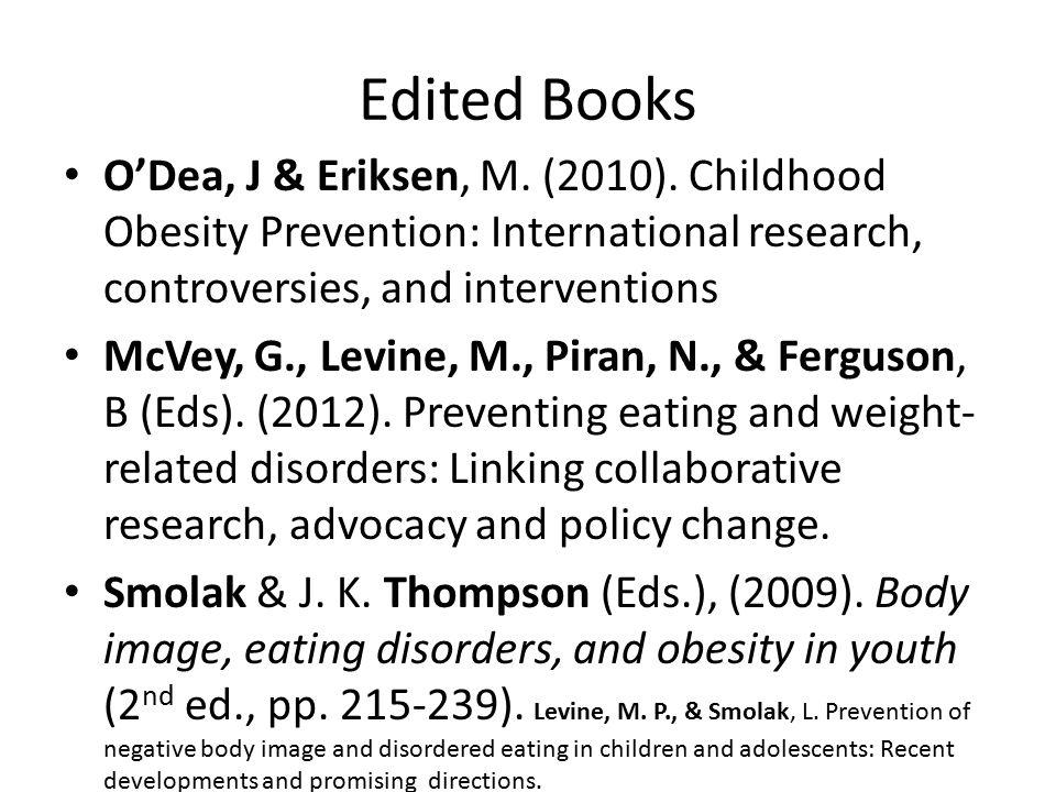 Edited Books O'Dea, J & Eriksen, M. (2010).