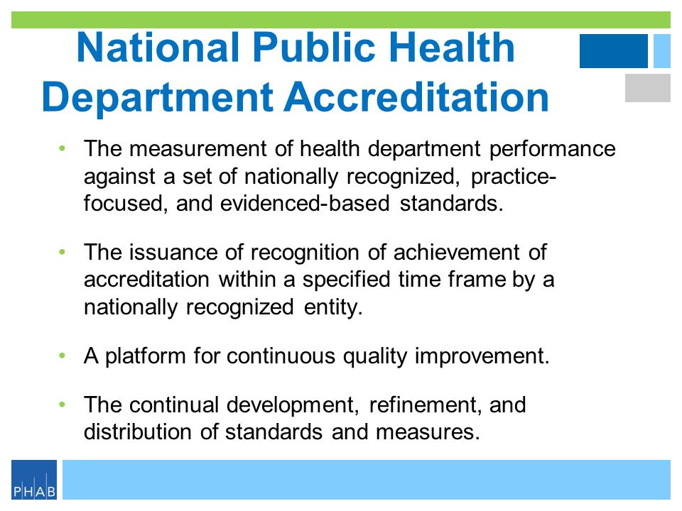 Readiness Checklists Assists with health department preparation for accreditation Optional, but recommended prior to submitting a Statement of Intent The checklists are not submitted to PHAB