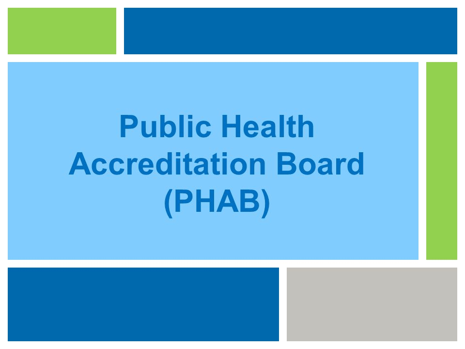 PHAB is the non-profit public health department accreditation organization founded in 2007.