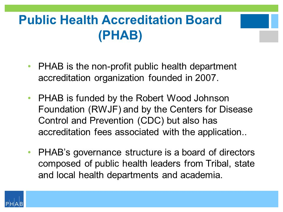Technical Assistance PHAB  Accreditation Process,  Standards and Measures Interpretation,  e-PHAB,  fees, and  accreditation requirements NACCHO, PHF, PH Institutes, each other  Preparation of processes, programs, interventions, materials, and documents