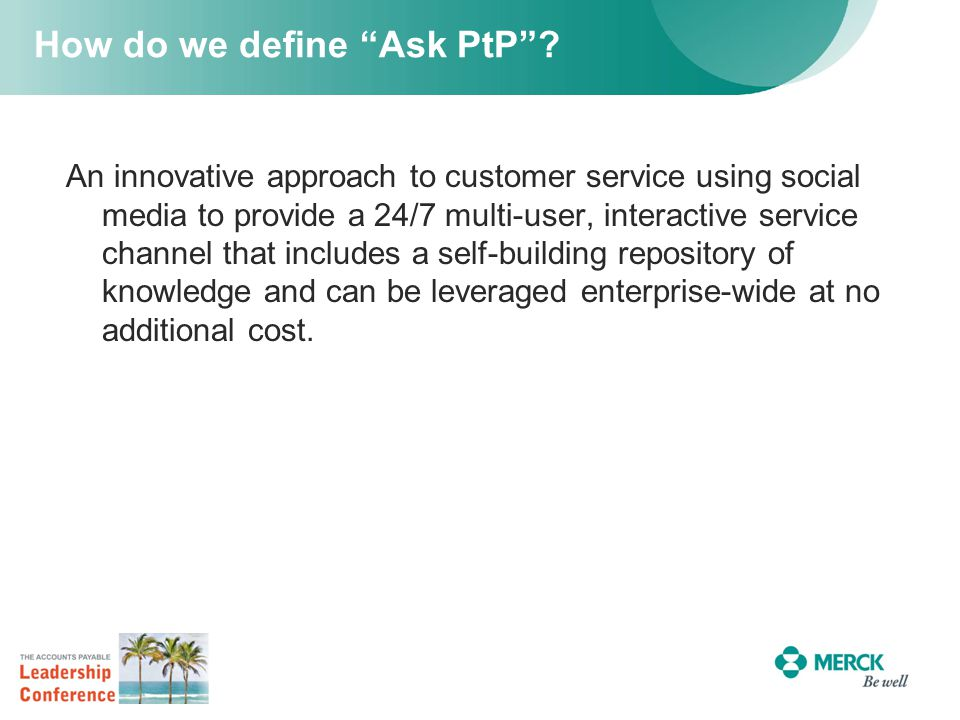 """How do we define """"Ask PtP""""? An innovative approach to customer service using social media to provide a 24/7 multi-user, interactive service channel th"""