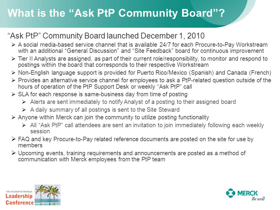 """What is the """"Ask PtP Community Board""""? """"Ask PtP"""" Community Board launched December 1, 2010  A social media-based service channel that is available 24"""