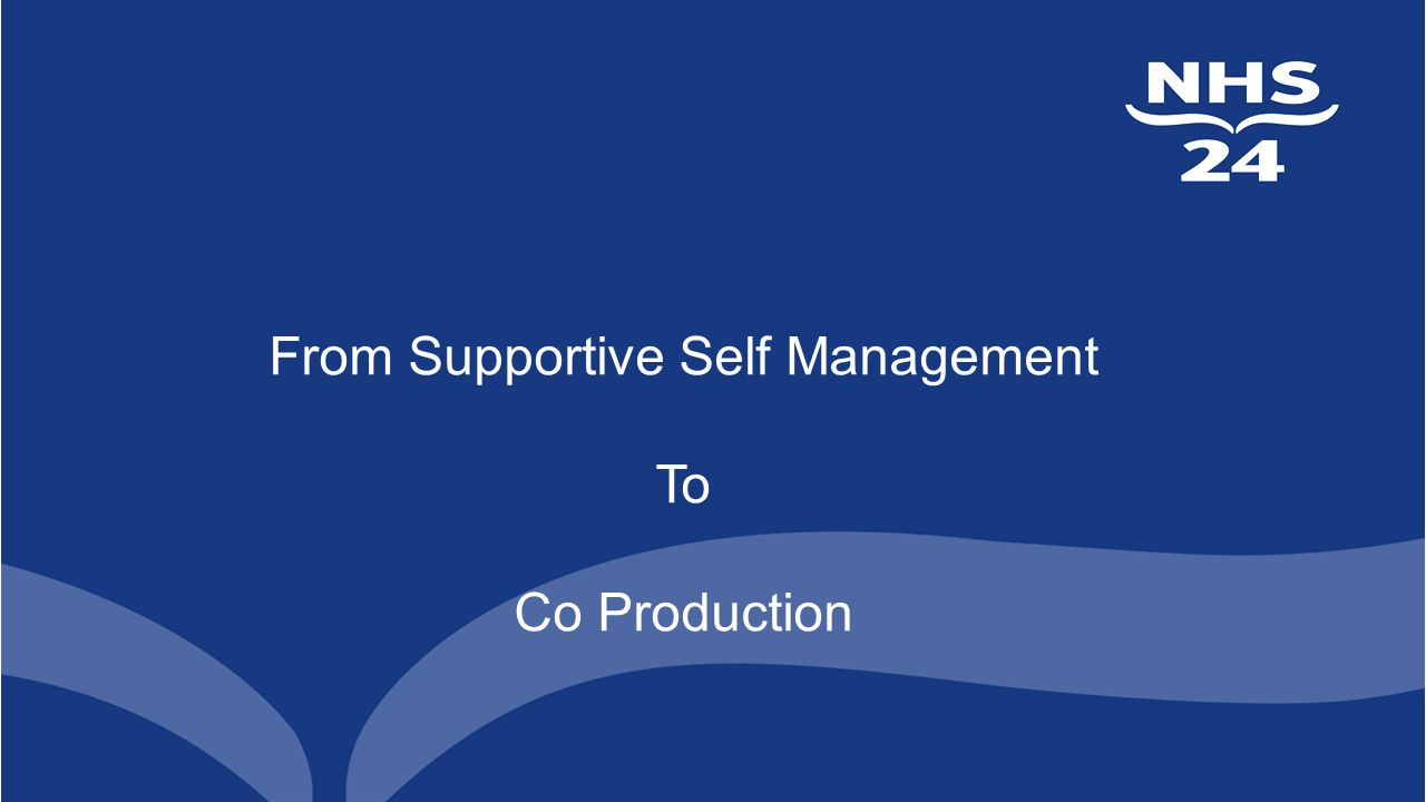 From Supportive Self Management To Co Production