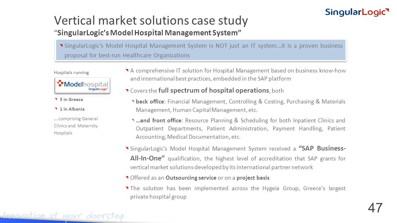 A comprehensive IT solution for Hospital Management based on business know-how and international best practices, embedded in the SAP platform Covers the full spectrum of hospital operations, both back office: Financial Management, Controlling & Costing, Purchasing & Materials Management, Human Capital Management, etc.