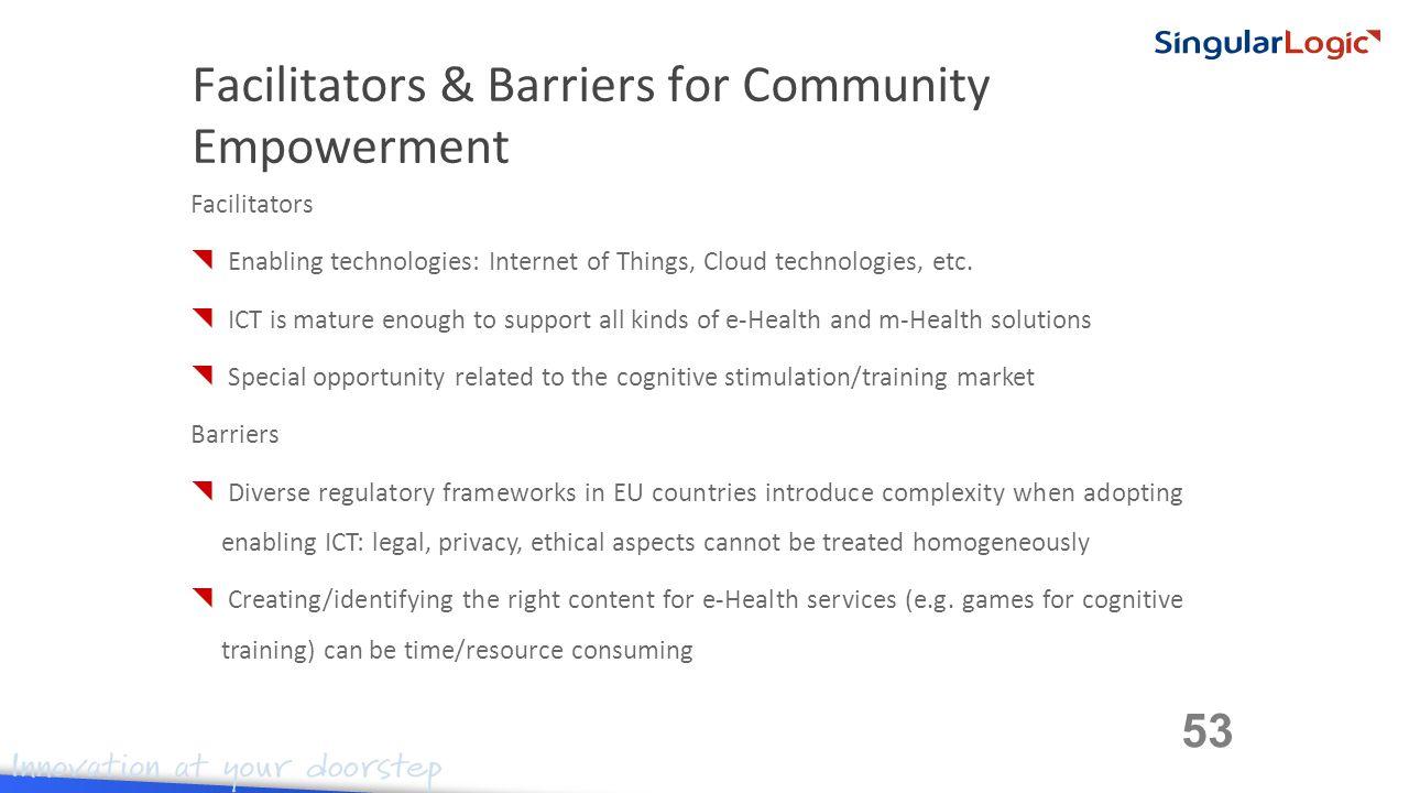 Facilitators  Enabling technologies: Internet of Things, Cloud technologies, etc.
