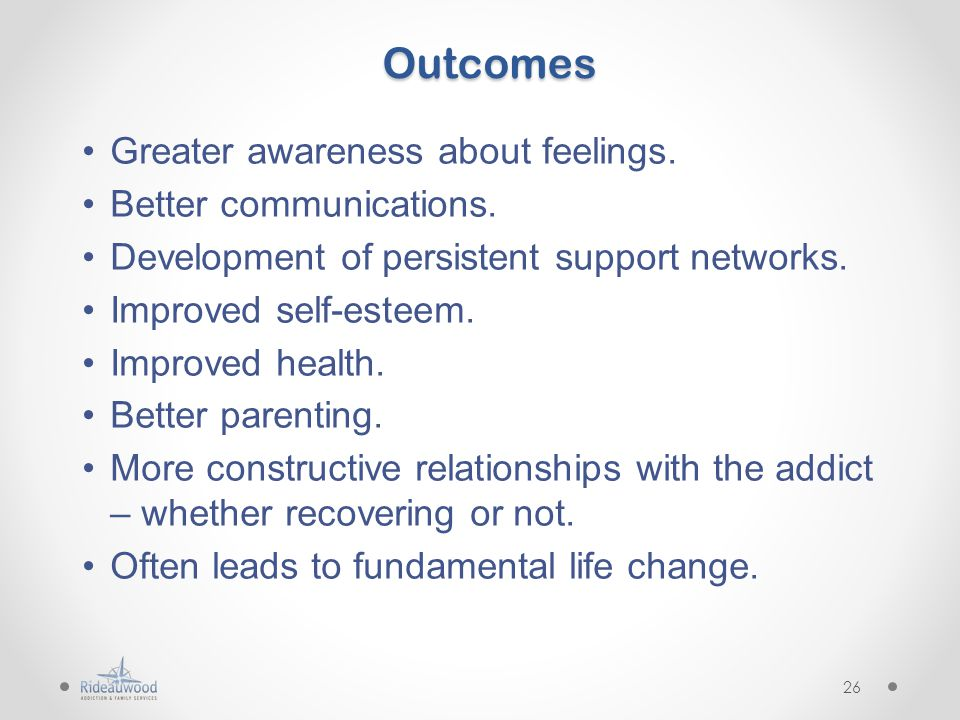 Outcomes Greater awareness about feelings. Better communications.