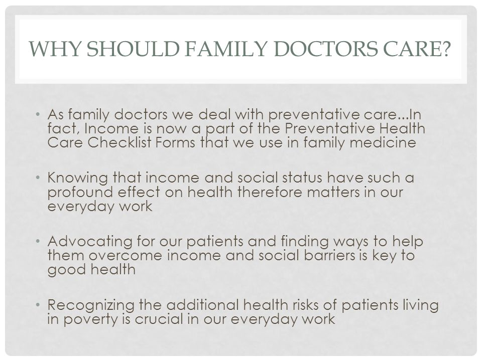 WHY SHOULD FAMILY DOCTORS CARE.