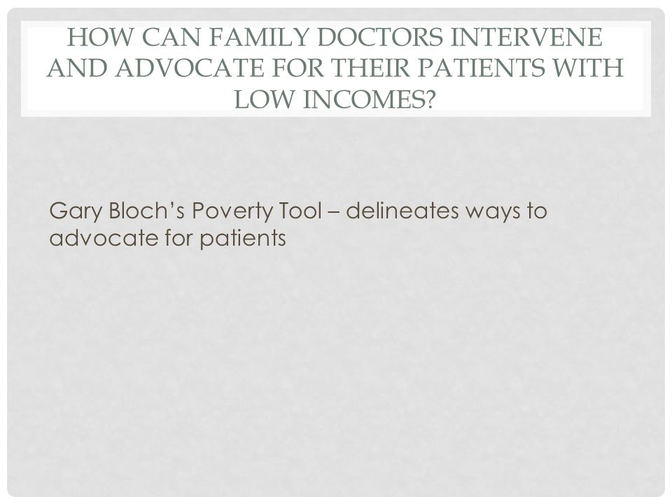 HOW CAN FAMILY DOCTORS INTERVENE AND ADVOCATE FOR THEIR PATIENTS WITH LOW INCOMES.