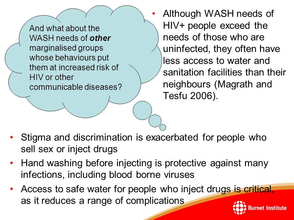 And what about the WASH needs of other marginalised groups whose behaviours put them at increased risk of HIV or other communicable diseases.