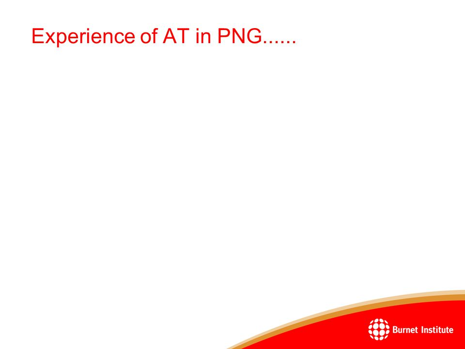 Experience of AT in PNG......