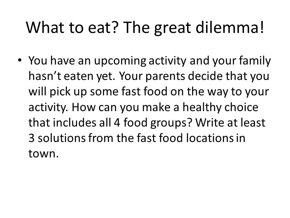 What to eat. The great dilemma. You have an upcoming activity and your family hasn't eaten yet.
