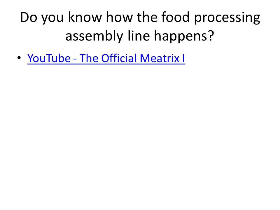 Do you know how the food processing assembly line happens YouTube - The Official Meatrix I