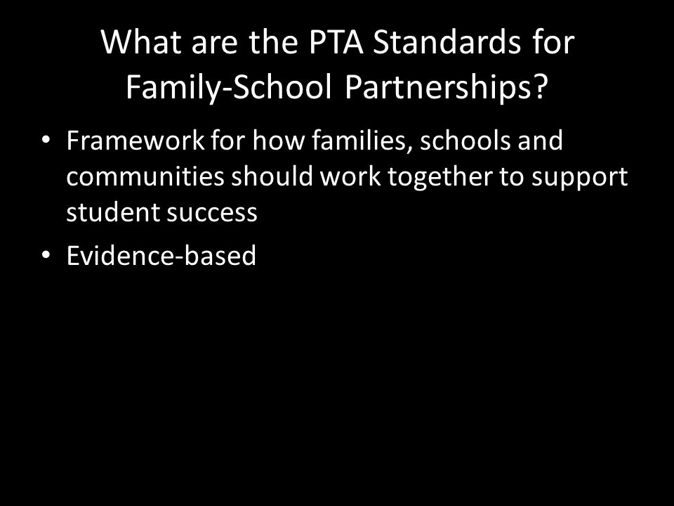 Steps to Building Family-School Partnerships around Healthy Schools Develop an action plan using templates from various school health assessments or from National PTA resources Present the action plan to the school community for feedback and support.