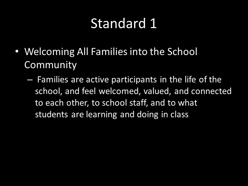 Welcoming All Families into the School Community Goal 1: Creating a Welcoming Climate – When families walk into the building, do they feel the school is inviting and is a place where they belong .