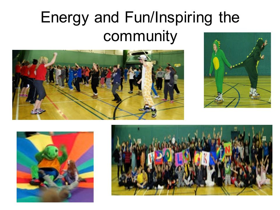 Energy and Fun/Inspiring the community