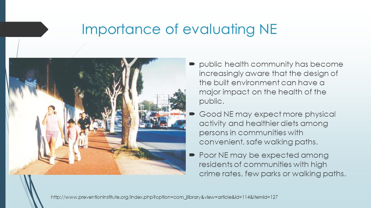 Importance of evaluating NE car-dependent neighborhood Overweight and obesity Greenhouse gas emissions Lack of social interactions car-dependent neighborhood is considered as low-walkability community which causes physical inactivity, increasing greenhouse gas emissions and Lack of social interactions(residents have little chance to encounter each other by occasion).