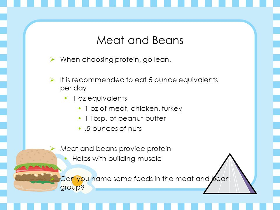 Meat and Beans  When choosing protein, go lean.