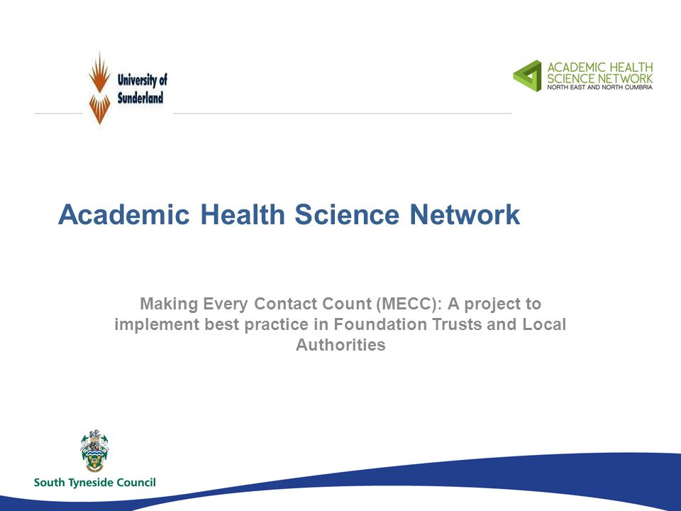 Academic Health Science Network Making Every Contact Count (MECC): A project to implement best practice in Foundation Trusts and Local Authorities