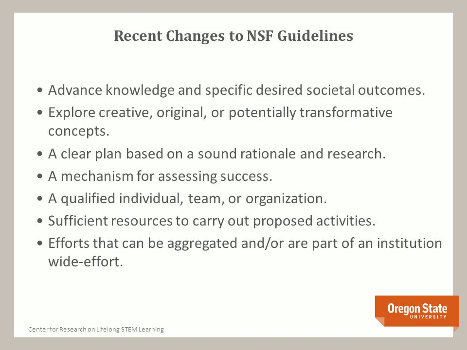 Recent Changes to NSF Guidelines Advance knowledge and specific desired societal outcomes.