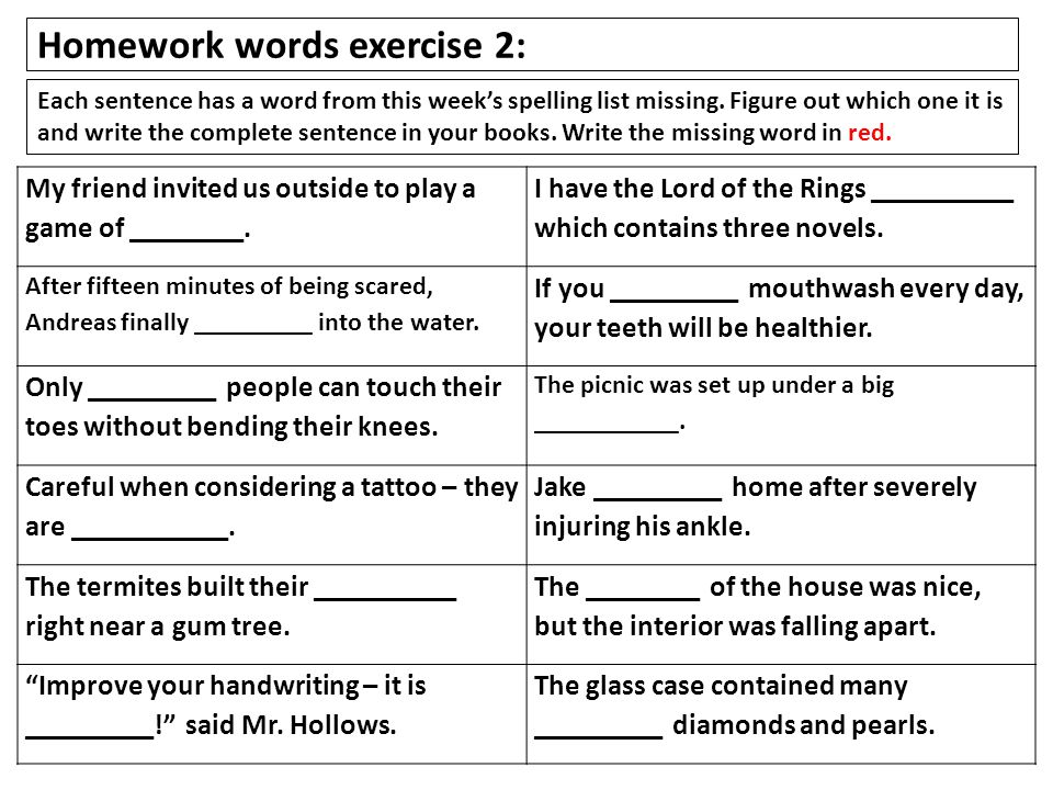 Homework words exercise 2: Each sentence has a word from this week's spelling list missing.