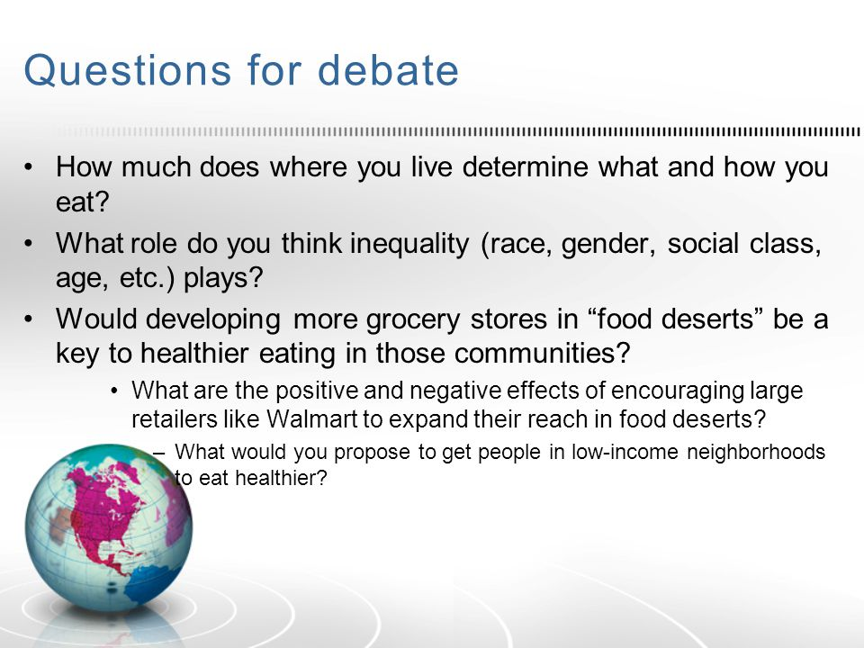 Questions for debate How much does where you live determine what and how you eat.