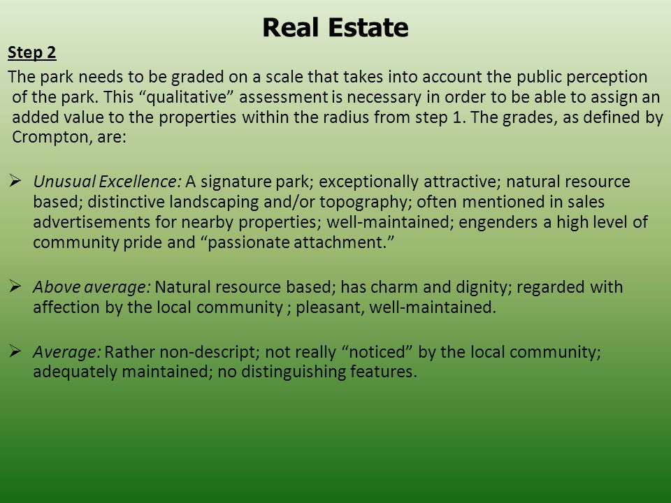 Real Estate Step 2 The park needs to be graded on a scale that takes into account the public perception of the park.