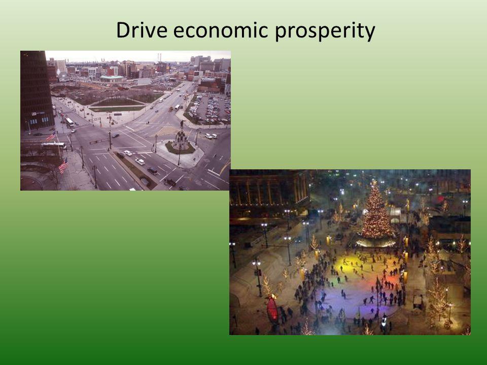 Drive economic prosperity