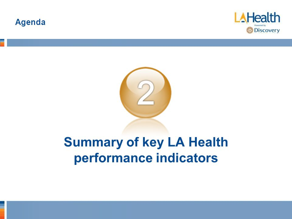 Agenda Summary of key LA Health performance indicators