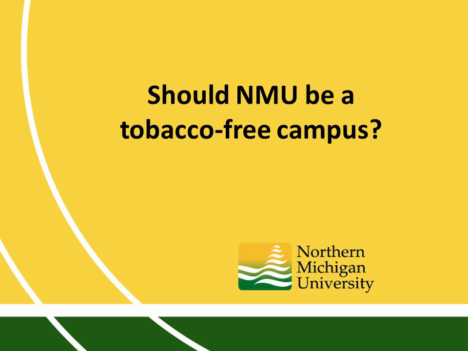 Should NMU be a tobacco-free campus