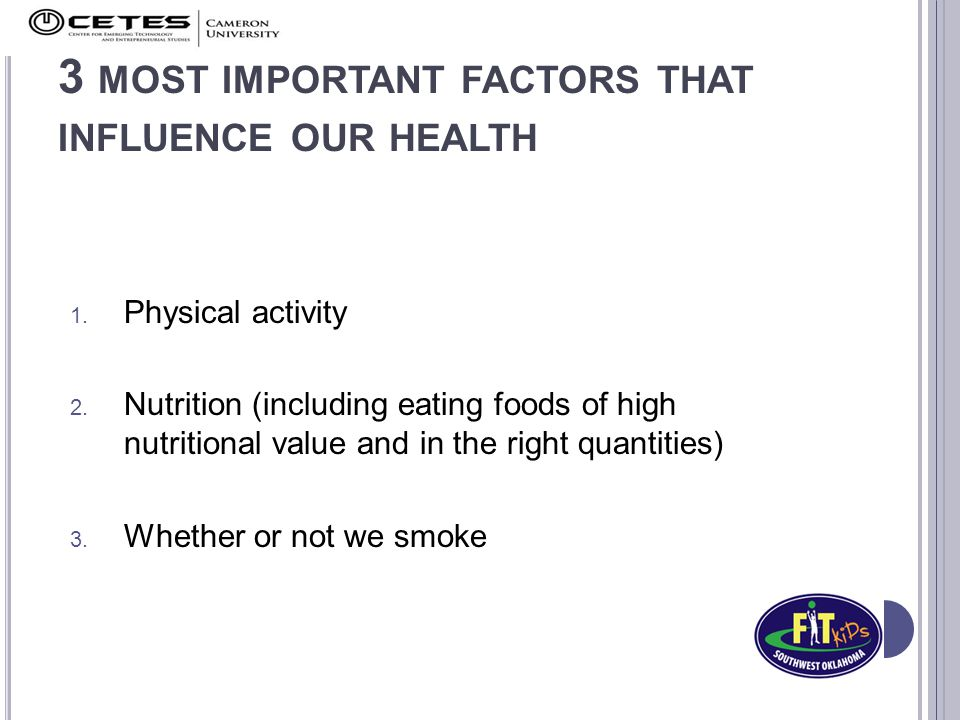 3 MOST IMPORTANT FACTORS THAT INFLUENCE OUR HEALTH 1.