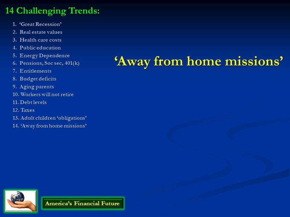 'Away from home missions' 1.'Great Recession' 2. Real estate values 3.