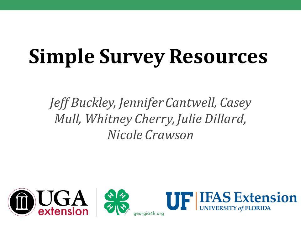 Simple Survey Resources Jeff Buckley, Jennifer Cantwell, Casey Mull, Whitney Cherry, Julie Dillard, Nicole Crawson