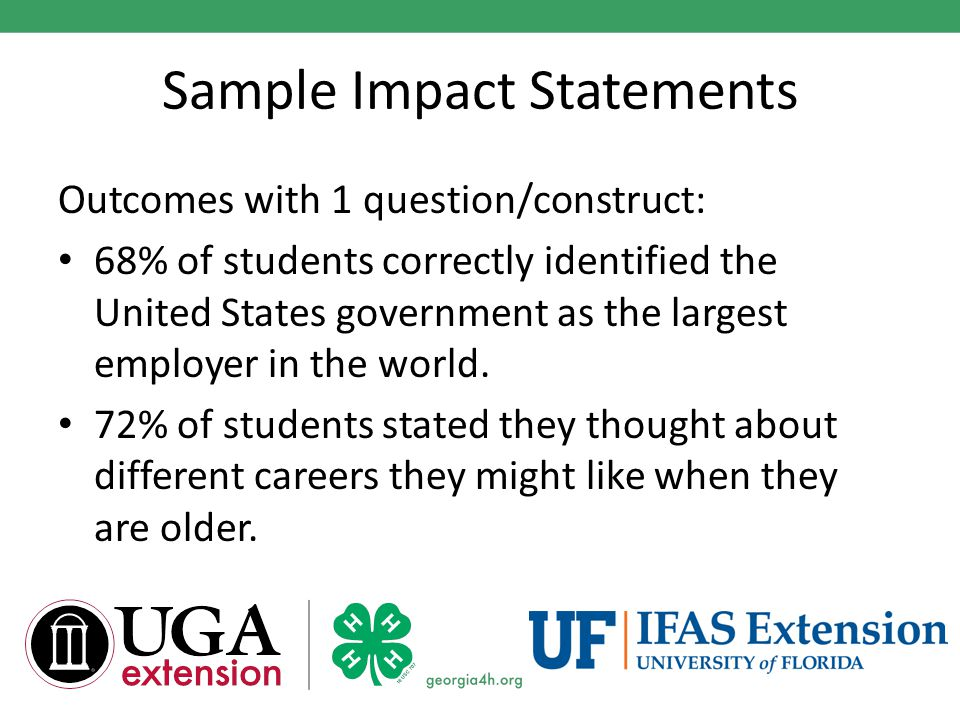 Sample Impact Statements Outcomes with 1 question/construct: 68% of students correctly identified the United States government as the largest employer in the world.