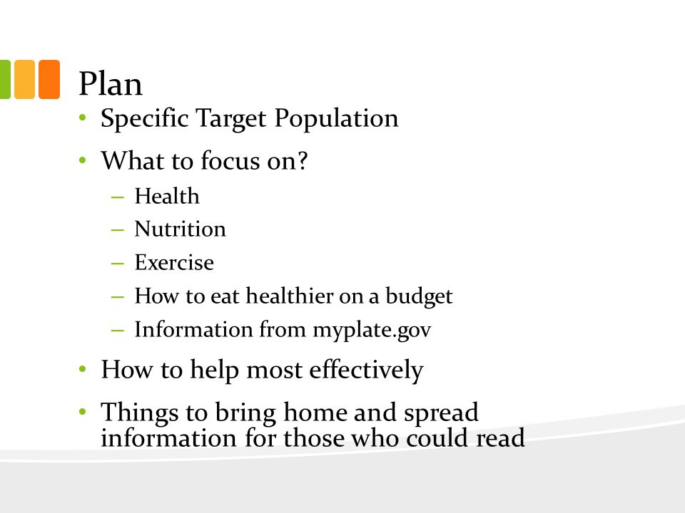 Plan Specific Target Population What to focus on.