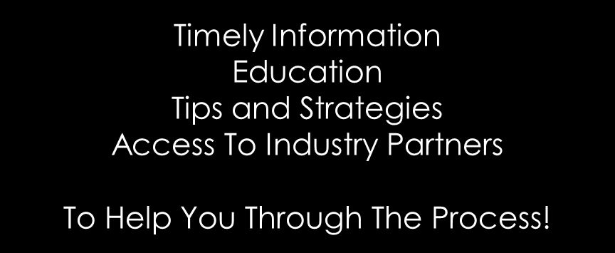 Timely Information Education Tips and Strategies Access To Industry Partners To Help You Through The Process!