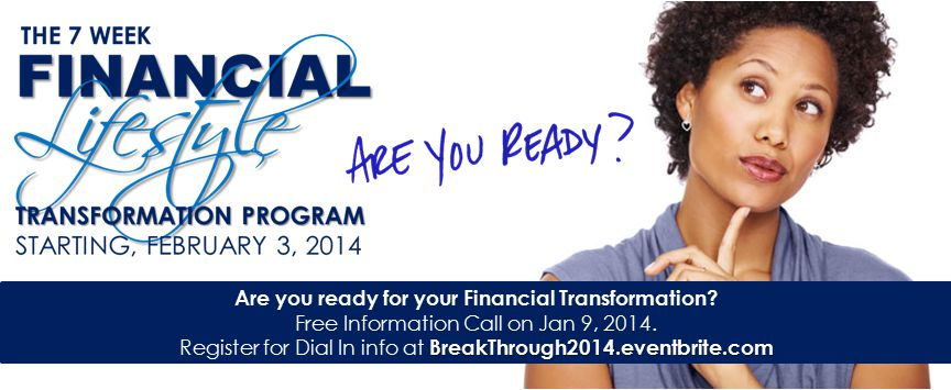 Are you ready for your Financial Transformation. Free Information Call on Jan 9, 2014.