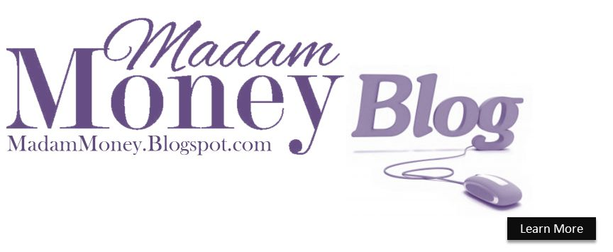 MadamMoney.Blogspot.com Learn More