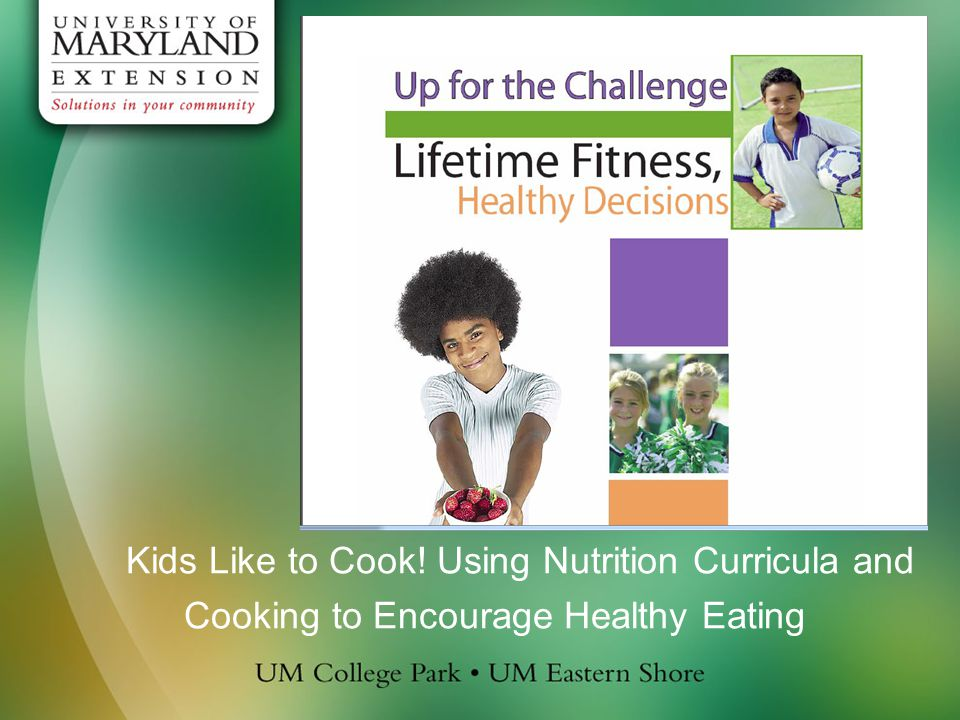 Kids Like to Cook! Using Nutrition Curricula and Cooking to Encourage Healthy Eating