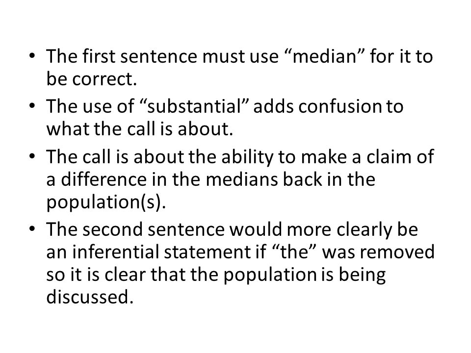 The first sentence must use median for it to be correct.