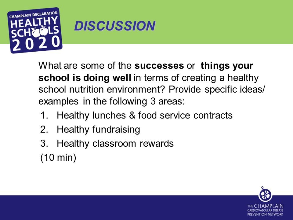 DISCUSSION What are some of the successes or things your school is doing well in terms of creating a healthy school nutrition environment.
