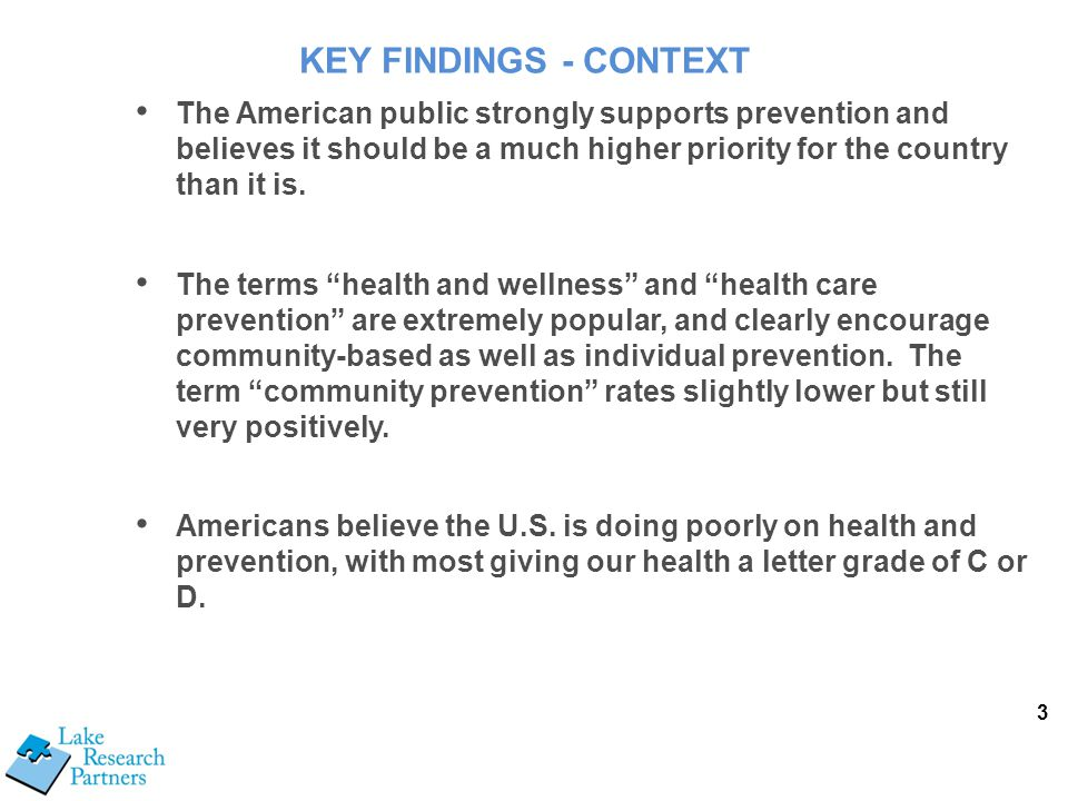 """3 The American public strongly supports prevention and believes it should be a much higher priority for the country than it is. The terms """"health and"""