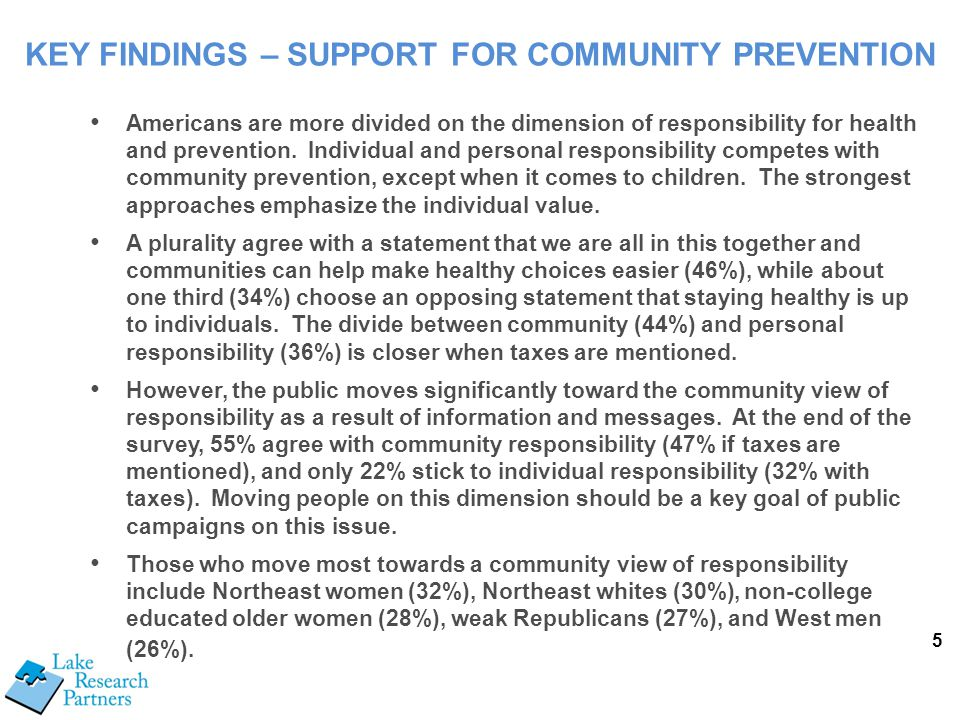 5 Americans are more divided on the dimension of responsibility for health and prevention. Individual and personal responsibility competes with commun