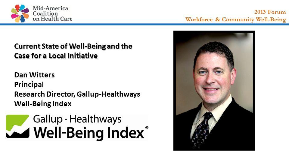 2013 Forum Workforce & Community Well-Being Health Igniting Performance Health Igniting Performance Chris Jordan Vice President